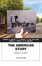 The American Story, Volume 1 av H. W. Brands, T. H. Breen, Robert A. Divine, Ariela J. Gross og R. Hal Williams (Heftet)
