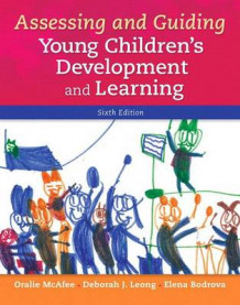 Assessing and Guiding Young Children's Development and Learning with Enhanced Pearson Etext -- Access Card Package av Oralie McAfee, Deborah J Leong og Elena Bodrova (Blandet mediaprodukt)
