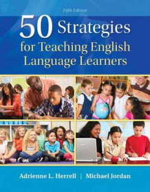 50 Strategies for Teaching English Language Learners with Enhanced Pearson Etext -- Access Card Package av Adrienne L Herrell og Michael L Jordan (Blandet mediaprodukt)