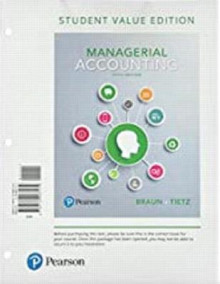 Managerial Accounting, Student Value Edition av Karen W Braun og Wendy M Tietz (Perm)