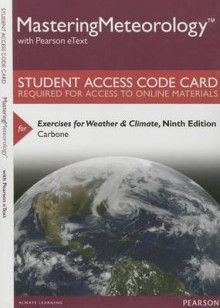 Masteringmeteorology with Pearson Etext -- Standalone Access Card -- For Exercises for Weather & Climate av Greg Carbone (Blandet mediaprodukt)