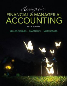 Horngren's Financial & Managerial Accounting Plus Myaccountinglab with Pearson Etext -- Access Card Package av Tracie L Miller-Nobles, Brenda L Mattison og Ella Mae Matsumura (Blandet mediaprodukt)
