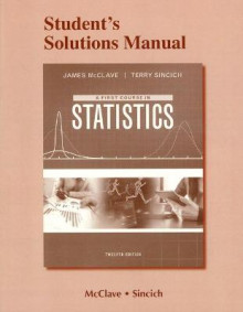 Student's Solutions Manual for a First Course in Statistics av James T. McClave, Terry T. Sincich og Nancy Boudreau (Heftet)