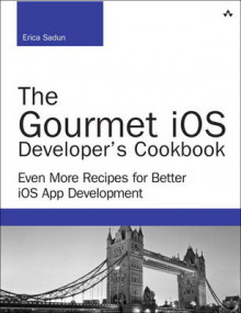The Gourmet iOS Developer's Cookbook av Erica Sadun (Heftet)