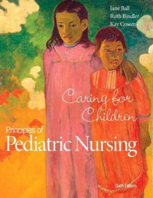 Principles of Pediatric Nursing av Jane W Ball, Ruth C Bindler og Kay Cowen (Blandet mediaprodukt)
