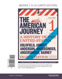 American Journey, The, Volume 1, Books a la Carte Edition av David Goldfield, School of Urban Studies and Planning Carl Abbott, Virginia Anderson, University Jo Ann Argersinger, Peter Argersinger og William Barney (Perm)