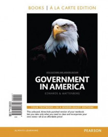 Government in America, 2014 Elections and Updates Edition, Book a la Carte Edition Plus New Mypoliscilab for American Government -- Access Card Package av George C Edwards, Professor of Political Science Martin P Wattenberg og Robert L Lineberry (Blandet mediaprodukt)