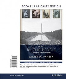 By the People, Books a la Carte Edition, Volume 2 Plus New Myhistorylab for Us History -- Access Card Package av Prof James W Fraser (Blandet mediaprodukt)