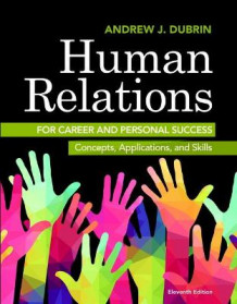 Human Relations for Career and Personal Success av Andrew J. DuBrin (Heftet)