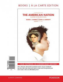 American Nation, The, Volume 1, Books a la Carte Edition Plus Revel -- Access Card Package av Professor of History and Director of American Studies Mark C Carnes og Gouverneur Morris Professor Emeritus of History John A Garraty (Blandet mediaprodukt)