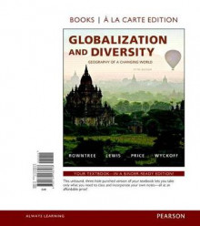 Globalization and Diversity av Dr Lester Rowntree, Martin Lewis, Marie Price og Professor of Geography William Wyckoff (Blandet mediaprodukt)
