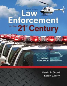 Law Enforcement in the 21st Century av Heath B. Grant og Karen J. Terry (Heftet)