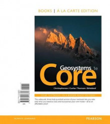 Geosystems Core, Books a la Carte Edition av Robert W Christopherson, Stephen Cunha og Charles E Thomsen (Perm)