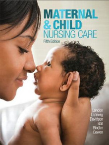Maternal & Child Nursing Care av Marcia L. London, Patricia W. Ladewig, Michele C. Davidson, Jane W. Ball, Ruth C. Bindler og Kay J. Cowen (Innbundet)