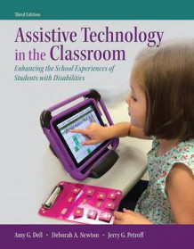 Assistive Technology in the Classroom av Amy G Dell, Deborah A Newton og Jerry G Petroff (Blandet mediaprodukt)