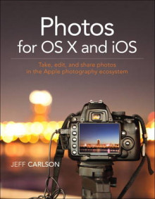 Photos for OS X and iOS av Jeff Carlson (Heftet)
