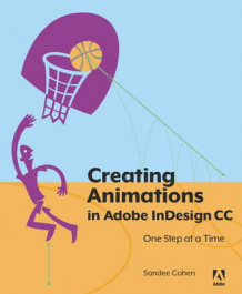 Creating Animations in Adobe Indesign CC One Step at a Time av Sandee Cohen (Heftet)