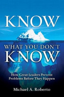 Know What You Don't Know av Michael A. Roberto (Heftet)