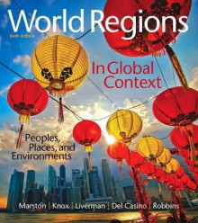 World Regions in Global Context av Dr Sallie A Marston, Professor Paul L Knox, Diana M Liverman, Vincent Del Casino og Paul F Robbins (Blandet mediaprodukt)