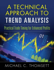 A Technical Approach to Trend Analysis av Michael C. Thomsett (Innbundet)
