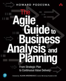 The Agile Guide to Business Analysis and Planning av Howard Podeswa (Heftet)
