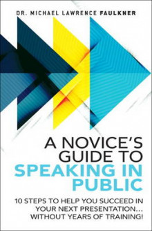 A Novice's Guide to Speaking in Public av Michael Lawrence Faulkner (Innbundet)