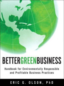 Better Green Business av Eric Olson (Heftet)