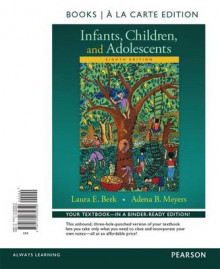 Infants, Children, and Adolescents, Books a la Carte Edition Plus Revel -- Access Card Package, 8/E av Distinguished Professor of Psychology Laura E Berk og Adena B Meyers (Blandet mediaprodukt)