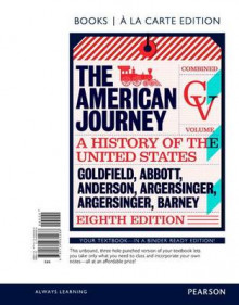 American Journey, The, Combined Volume, Books a la Carte Edition av David Goldfield (Perm)