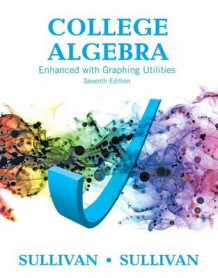 College Algebra Enhanced with Graphing Utilities Plus Mymathlab with Pearson Etext -- Access Card Package av Affiliation Michael Sullivan (Blandet mediaprodukt)