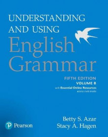 Understanding and Using English Grammar: With Essential Online Resources Volume B av Stacy A. Hagen og Betty Schrampfer Azar (Heftet)