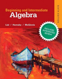 Beginning & Intermediate Algebra Plus New Integrated Review Mymathlab and Worksheets-Access Card Package av Margaret L Lial (Blandet mediaprodukt)