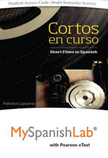 Cortos En Curso, Short Films in Spanish with Myspanishlab with Pearson Etext -- Access Card Package av Paloma E Lapuerta (Blandet mediaprodukt)