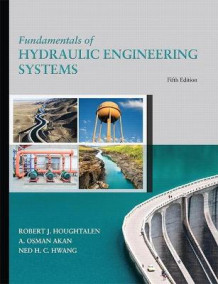 Fundamentals of Hydraulic Engineering Systems av Robert J. Houghtalen, A. Osman H. Akan og Ned H. C. Hwang (Innbundet)
