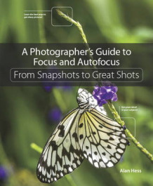A Photographer's Guide to Focus and Autofocus av Alan Hess (Heftet)