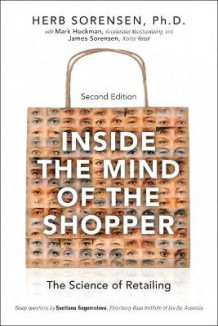 Inside the Mind of the Shopper av Herb Sorensen (Innbundet)