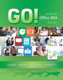 Go! with Office 2016: Volume 1 av Alicia Vargas, Debra Geoghan, Nancy Graviett og Shelley Gaskin (Spiral)