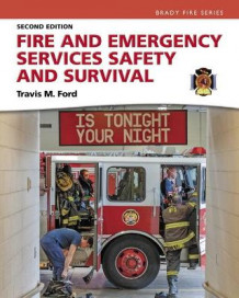 Fire and Emergency Services Safety & Survival av Travis M. Ford (Heftet)
