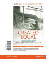 Omslag - Created Equal, Volume 1, Books a la Carte Edition Plus New Myhistorylab for U.S. History -- Access Card Package