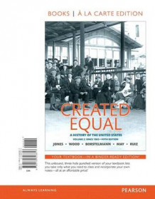 Created Equal, Volume 2, Books a la Carte Edition Plus New Myhistorylab for U.S. History av Jacqueline Jones, Peter Wood, Tim Borstelmann, Elaine Tyler May og Professor of History Vicki L Ruiz (Blandet mediaprodukt)