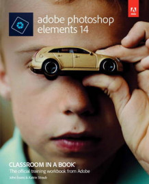 Adobe Photoshop Elements 14 Classroom in a Book av John Evans og Katrin Straub (Blandet mediaprodukt)