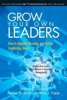 Grow Your Own Leaders av William C. Byham, Audrey B. Smith og Matthew J. Paese (Heftet)