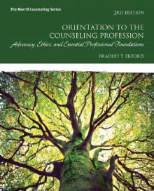 Orientation to the Counseling Profession av Bradley T. Erford (Heftet)