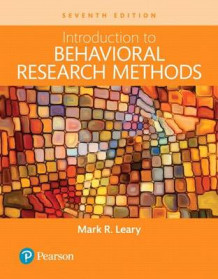 Introduction to Behavioral Research Methods, Books a la Carte av Professor of Psychology and Neuroscience Director of the Duke Interdisciplinary Initiative in Social Psychology Mark R Leary (Perm)