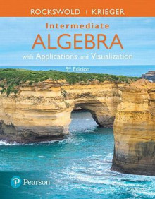 Intermediate Algebra with Applications & Visualization av Gary K. Rockswold og Terry A. Krieger (Innbundet)