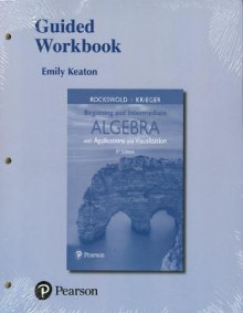 Guided Workbook for Beginning and Intermediate Algebra with Applications & Visualization av Gary K. Rockswold og Terry A. Krieger (Heftet)