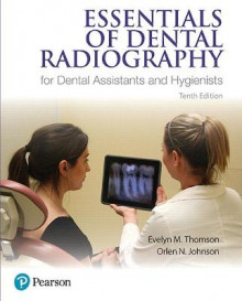 Essentials of Dental Radiography for Dental Assistants and Hygienists av Evelyn M. Thomson og Orlen N. Johnson (Heftet)