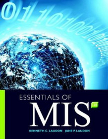 Essentials of MIS Mymislab with Pearson Etext -- Access Card Package av Kenneth C Laudon og Jane P Laudon (Blandet mediaprodukt)