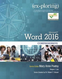 Exploring Microsoft Word 2016 Comprehensive av Mary Anne Poatsy, Linda Lau, Lynn Hogan og Robert Grauer (Heftet)