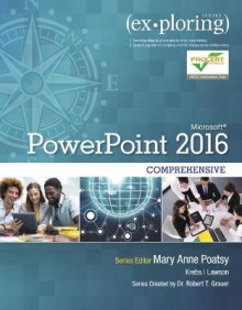 Exploring Microsoft PowerPoint 2016: Comprehensive av Mary Anne Poatsy, Rebecca Lawson, Cynthia Krebs og Robert Grauer (Heftet)